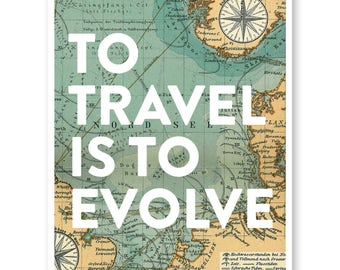 To Travel Is To Evolve, Travel Quote Art, Wanderlust Print Map, Travel Decor, Map Print, Vintage Map, Wall Art, Graduation Gift, Dorm Art