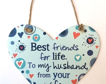 Friends Hanging quote sign - Best friends for life. To my husband,from your wife, love heart, valentines, metal sign,gift
