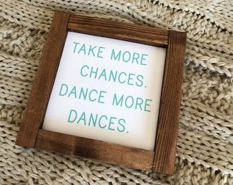 Dance More Dances Wood Sign