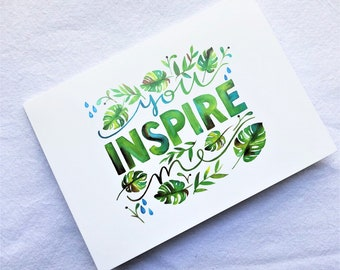 CARD - You Inspire Me Monstera Leaves