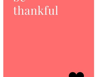 Be Thankful Inspirational Digital Print