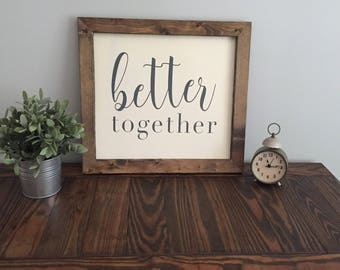 Better Together Farmhouse Sign | Farmhouse Sign