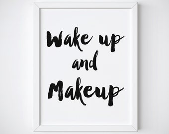 "Makeup Print ""Wake up and Makeup"" Fashion Print, Motivational Print, Wall Decor, Inspirational Print, Motivational Quote"
