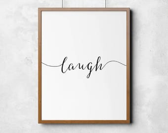 Laugh print, printable art, calligraphy, typography poster, wall art, black and white wall decor, home print, nursery print