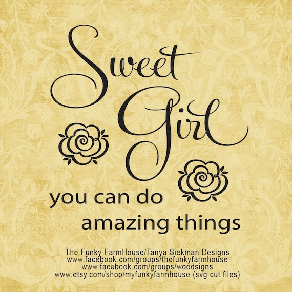 """SVG & PNG - """"Sweet Girl ...you can do amazing things """""""