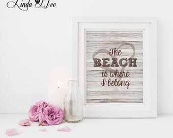 The Beach is Where I Belong Printable Wall Decor, Beach Decor, Seaside Decor, Summer Art, Beach Print, Beach Wall Art, Ocean Art Decor PH23