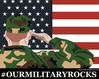 Vinyl Laser-cut Decal #OURMILITARYROCKS Our Military ROCKS Patriotic American USA