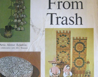 How to Make Treasures from Trash -Family Fun, Elegant Creations & Gifts Galore! 1972 hardcover