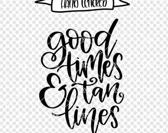 Good times and tan lines svg, Beach SVG, Summer SVG, Digital cut file, summer svg file, beach quote, hand lettered svg, commercial use OK