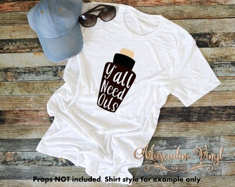 Essential Oils Y'all Need Oils Shirt - EO Tshirt - Essential Oil Bottle - Unisex Shirt