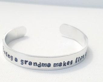 Custom Hand Stamped Jewelry Cuff Being a grandma makes life complete Quote  Nana Grandmom Gift Mimi Gift Gigi gift Meme Gift