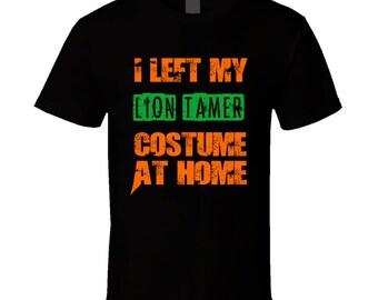 Left Lion Tamer Halloween Costume At Home Funny Job T Shirt