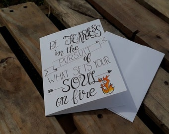 Hand Drawn 'Be Fearless' Card | Hand Lettered Blank Inside Set Your Soul on Fire Graduation Card