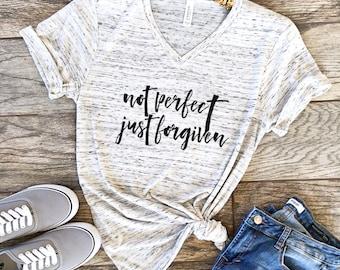 Not Perfect Just Forgiven Christian Shirt Boyfriend Style Unisex Tee Cute Shirt Graphic Tee