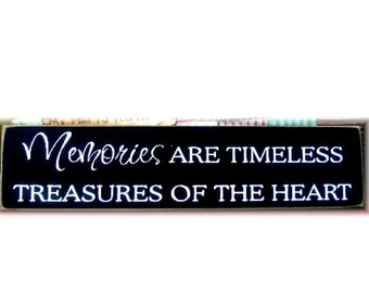 Memories are timeless treasures of the heart primitive wood sign