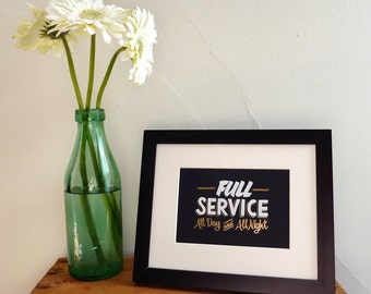 "Full Service  5""x7"" gold foil stamped print"