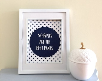 No Pants Are The Best Pants Print - Digital Download - Printable - Quote