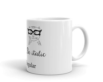 Mug (cat, cat lover, crazy cat lady, cats, quote, gift, be bold, be italic, be yourself, proud, funny, humour, mug, coffee, tea)