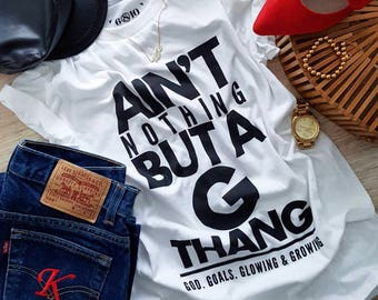 Nuthin But A G Thang Shirt