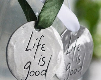 Life Is Good Pewter Ornament