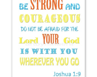 Baby Boy Nursery Instant Download Art Be Strong And Courageous Do Not Be Afraid For The Lord Your God is With You Wherever You Go 8x10 11X14