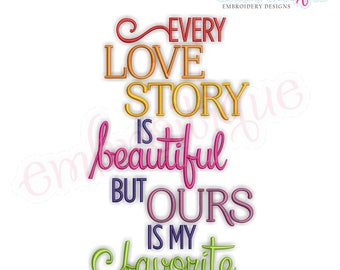 Every Love Story Is Beautiful But Ours is My Favorite- Version 2- Wedding  Husband Wife  - Instant Download Machine Embroidery Design