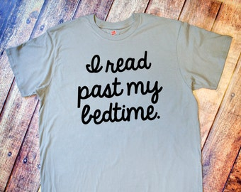 Book Lover Shirt - I Read Past My Bedtime - Vintage Gray T-Shirt