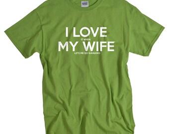 Kayaking gift for husband kayaking shirt I LOVE it when MY Wife® Brand Kayak t-shirt tee shirt mens clothing birthday gift for dad husband