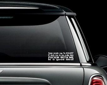 Some People Say I'm Krazy Custom Car Truck Van Window or Bumper Sticker Vinyl Decal