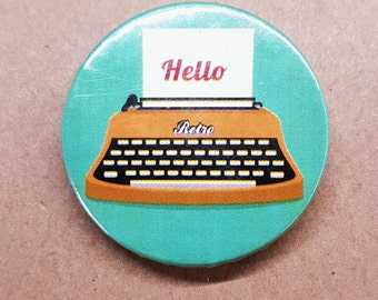 Retro Typewriter Hello Badge - 38mm button pin back badge - UK Seller