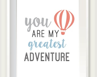 You Are My Greatest Adventure Print - Balloon