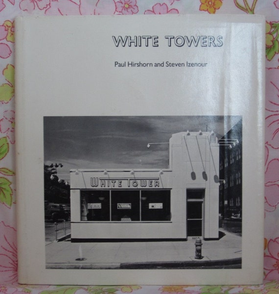 White Towers + Paul Hirshorn and Steven Izenour + 1979 + Vintage Book