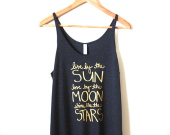 Live by the Sun, Love by the Moon, Shine Like the Stars. Yoga Tank Top with Gold Ink. Slouchy Tank Top. MADE TO ORDER