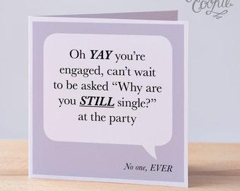 Funny Engagement card – Single, Joke Engagement Card, Cheeky Engagement Card, Unique Engagement Card, Different Engagement Card