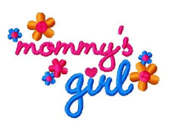 Mommy's Girl Machine Embroidery Design, 4x4 Hoop size, PES format and more