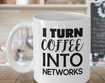 Network Engineer Mug Gift for Networking I Turn Coffee into NETWORKS Nerd Gift Nerd Mug Geek Gifts for Computer Engineers Funny Mug