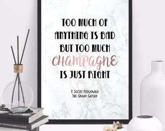 Too Much Champagne | The Great Gatsby Print | F Scott Fitzgerald Print | Instant Download | Great Gatsby Quote | Wall Art | Home Decor