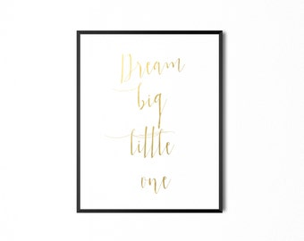 "REAL FOIL ""Dream Big Little One"" Foil Print"