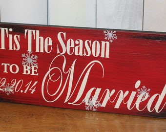 Tis the SEASON to be MARRIED Sign//Photo Prop/Snowflake/Christmas Wedding/U Choose Colors/Great Shower Gift/Red/Silver