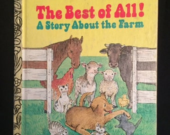 "Little Golden Book - ""The Best of All! A Story About the Farm"" - 1979"