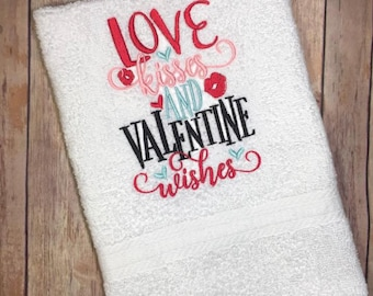 Love Kisses and Valentine Wishes - Embroidered Towel - Kitchen Towel FREE SHIPPING