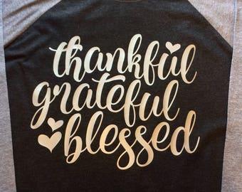 Thankful Grateful Blessed Raglan, Ladies Raglan, Womens Raglan, Thankful Shirt, Blessed Shirt, Thankful Raglan, Blessed Raglan