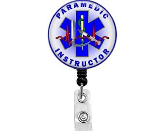 Paramedic Instructor - Badge Reel Retractable ID Badge Holder