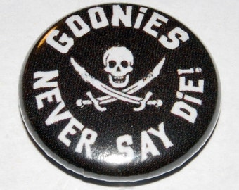 Goonies Never Say Die Button Badge 25mm / 1 inch