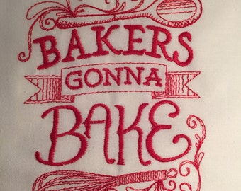 onetea towel flour sack towels with fun embroidery sayings bakers gonna bake - Bakers Gonna Bake Kitchen Redwork Embroidery Designs