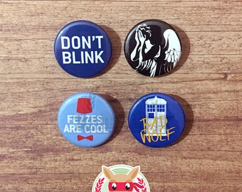 Doctor Who inspired buttons - pinback or magnets ||| Whovian Matt Smith David Tennant TARDIS Weeping Angel Fez Bad Wolf Don't Blink