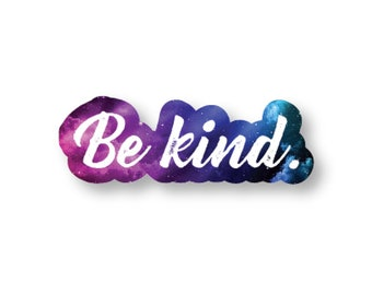 Be Kind sticker, Fun Cute Positive Laptop Stickers, Typography Galaxy Illustration