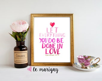 Let Everything You Do Be Done In Love, 1 Corinthians 16:14, Watercolor Lettering PRINT, Christian Wall Art, Scripture Art, Bible Verse Art