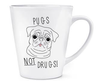 Pugs Not Drugs 12oz Latte Mug Cup