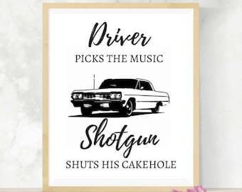 Driver Picks the Music   Shotgun Shuts His Cakehole   Supernatural Quote   Gift for Teen   Digital Print   Fandom Art   SPN Family   Impala